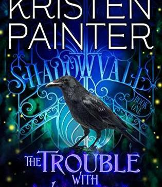 The Trouble With Witches by Kristen Painter