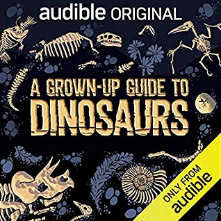 A Grown-up Guide to Dinosaurs by Ben Garrod