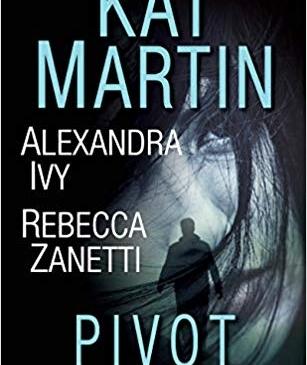 Pivot anthology by Kat Martin, Alexandra Ivy, Rebecca Zanetti