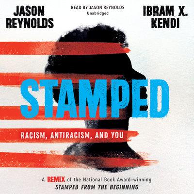 Stamped by Jason Reynolds and Ibram X Kendi