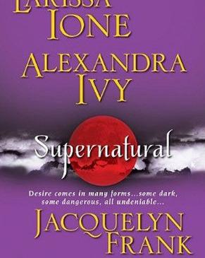 Supernatural by Larissa Ione, Alexandra Ivy, Jacquelyn Frank, G.A. Aiken