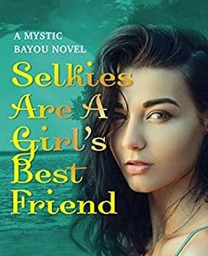 Selkies Are A Girls Best Firend by Molly Harper