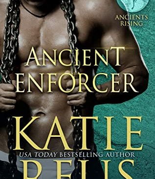 Cover for Ancient Enforcer by Katie Reus