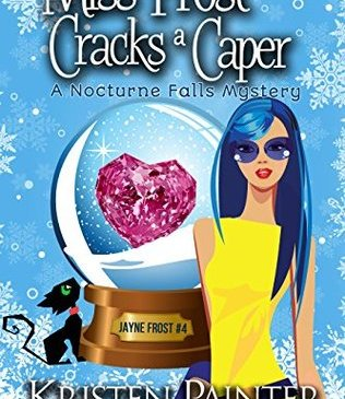 Cover for Miss Frost Cracks a Caper by Kristen Painter