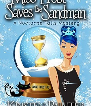 Cover for Miss Frost Saves the Sandman by Kristen Painter