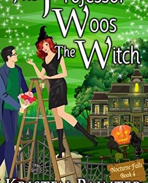 Cover for The Professor Woos the Witch by Kristen Painter