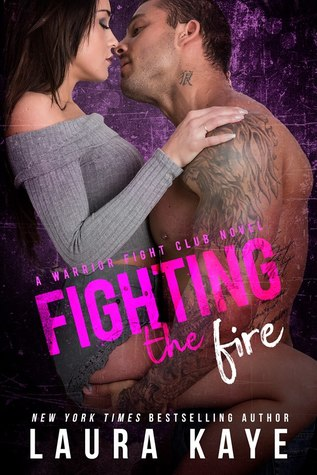 Fighting the Fire by Laura Kaye
