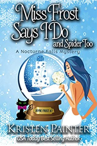 Miss Frost Says I Do by Kristen Painter