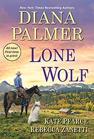 Lone Wolf by Diana Palmer, Kate Pearce, and Rebecca Zanetti