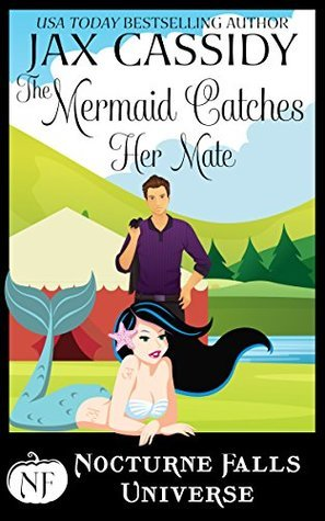 The Mermaid Catches her Mate by Jax Cassidy