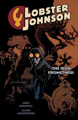 Lobster Johnson Vol 1. The Iron Prometheus by Mike Mignola