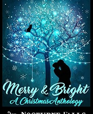 Cover for Merry and Bright anthology by Fiona Roarke, Cate Dean, Larissa Emerald, Aleathea Kontis, Wynter Daniels, Sela Carsen, Jax Cassidy, and Kira Nyte