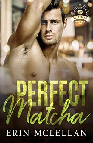 Perfect Matcha by Erin McLellan