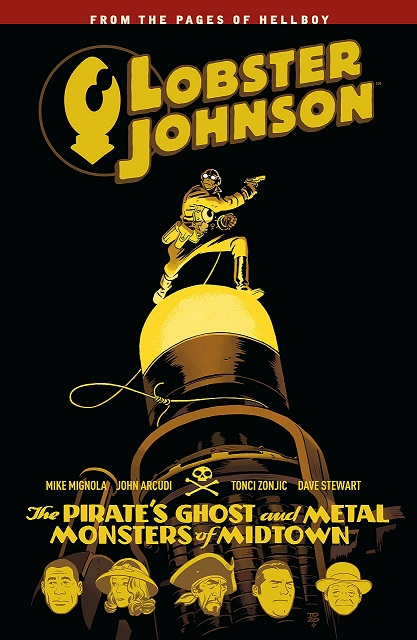 Lobster Johnson Vol. 5 The Pirate's Ghost and Metal Monsters of Midtown by Mike Mignola