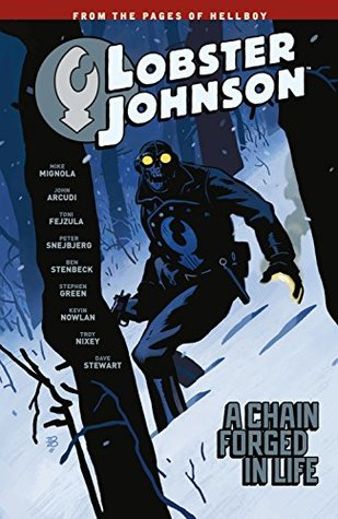 Lobster Johnson Vol. 6: A Chain Forged in Life by Mike MIgnola