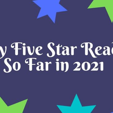 Banner for My Five Star Reads So Far in 2021