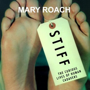 Cover for Stiff The Curious Lives of Human Cadavers by Mary Roach