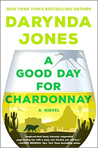 Cover for A Good Day for Chardonnay by Darynda Jones