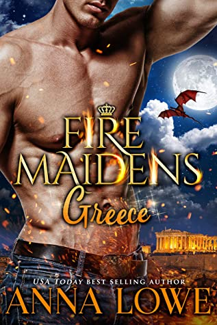 Fire Maidens: Greece by Anna Lowe