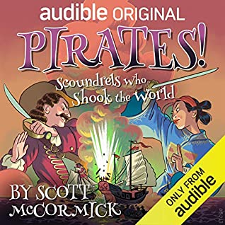 Cover for Pirates! Scoundrels Who Shook the World by Scott McCormick