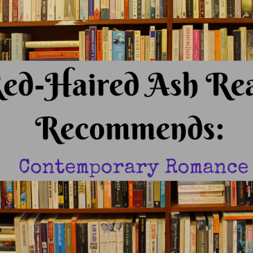 Banner for Red-Haired Ash Reads Recommends: Contemporary Romance