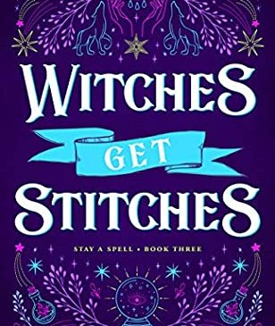 Cover for Witches Get Stitches by Juliette Cross