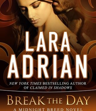 Cover for Break the Day by Lara Adrian