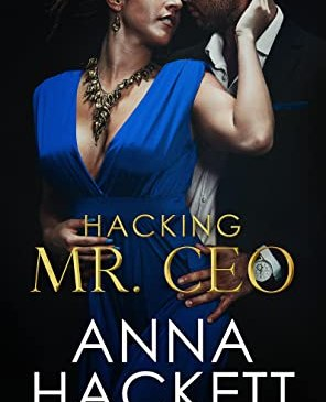 Cover for Hacking Mr. CEO by Anna Hackett