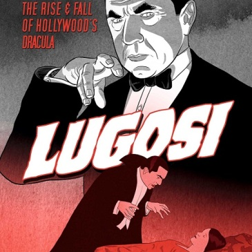 Cover for Lugosi: The Rise and Fall of Hollywoods Dracula by Koren Shadmi