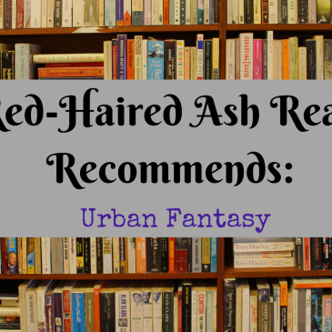 Banner for Red-Haired Ash Reads Recommends: Urban Fantasy