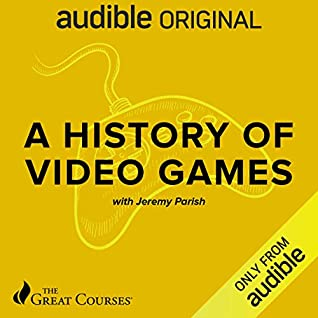 Cover for A History of Video Games by Jeremy Parish