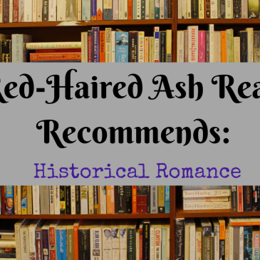 Banner for Red-Haired Ash Reads Recommends: Historical Romance