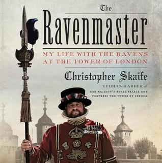 Cover for The Ravenmaster: My Life with the Ravens at the Tower of London by Christopher Skaife