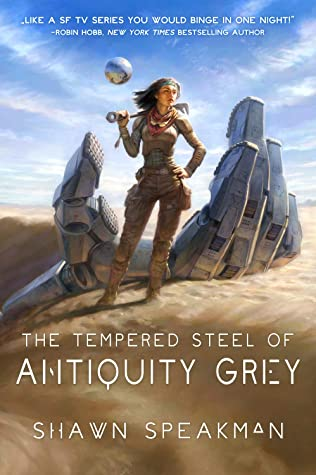 Cover for The Tempered Steel of Antiquity Grey by Shawn Speakman
