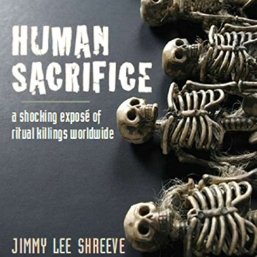 Cover for Human Sacrifice: A Shocking Expose of Ritual Killings Worldwide By Jimmy Lee Shreeve