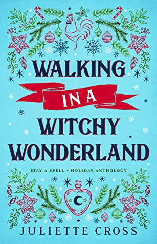 Cover for Walking in a Witchy Wonderland by Juliette Cross