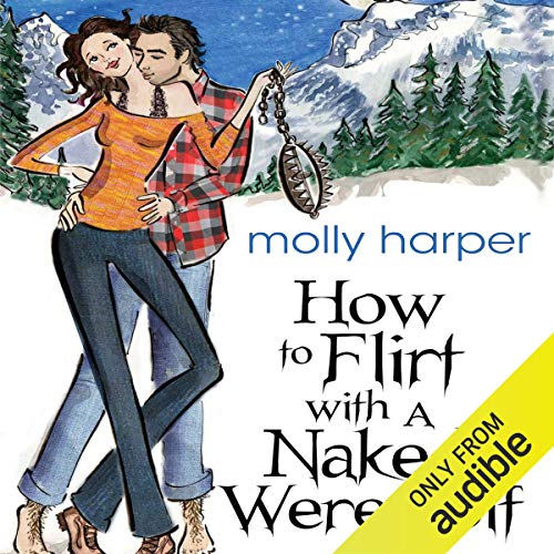 Cover for How to Flirt with a Naked Werewolf by Molly Harper